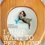 I Just Want To Pee Alone – Review