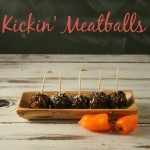 Kickin' Meatballs #AppetizerWeek