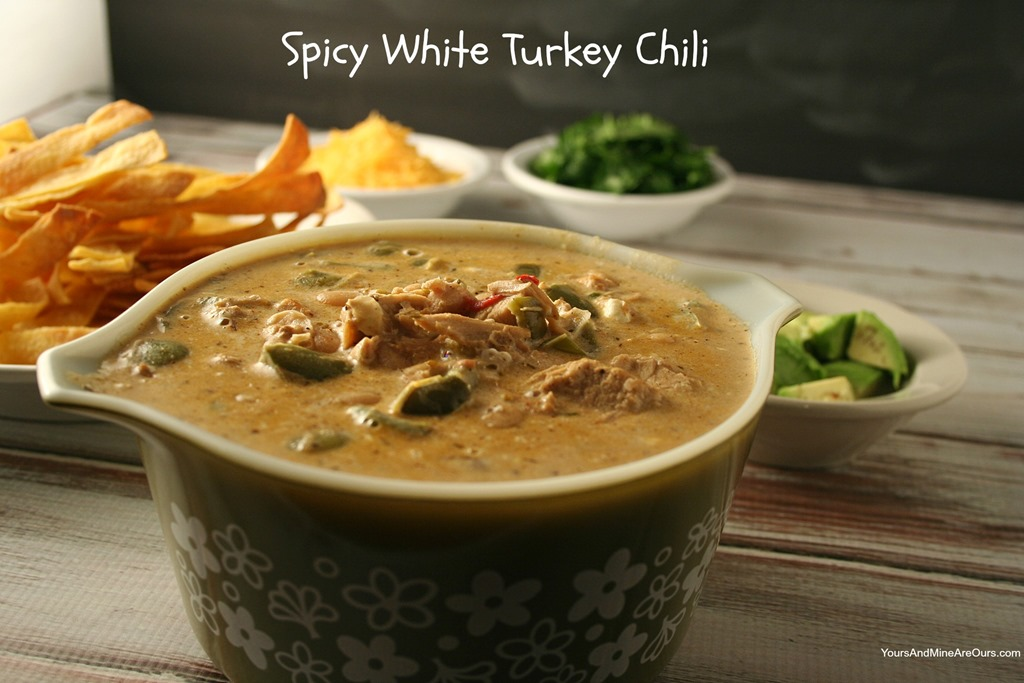 Spicy White Turkey Chili Recipe Yours And Mine Are Ours