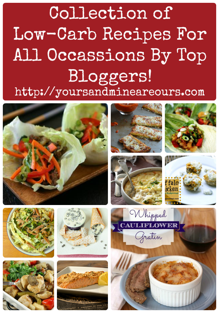 Low-Carb Recipe Collection - YoursAndMineAreOurs.com