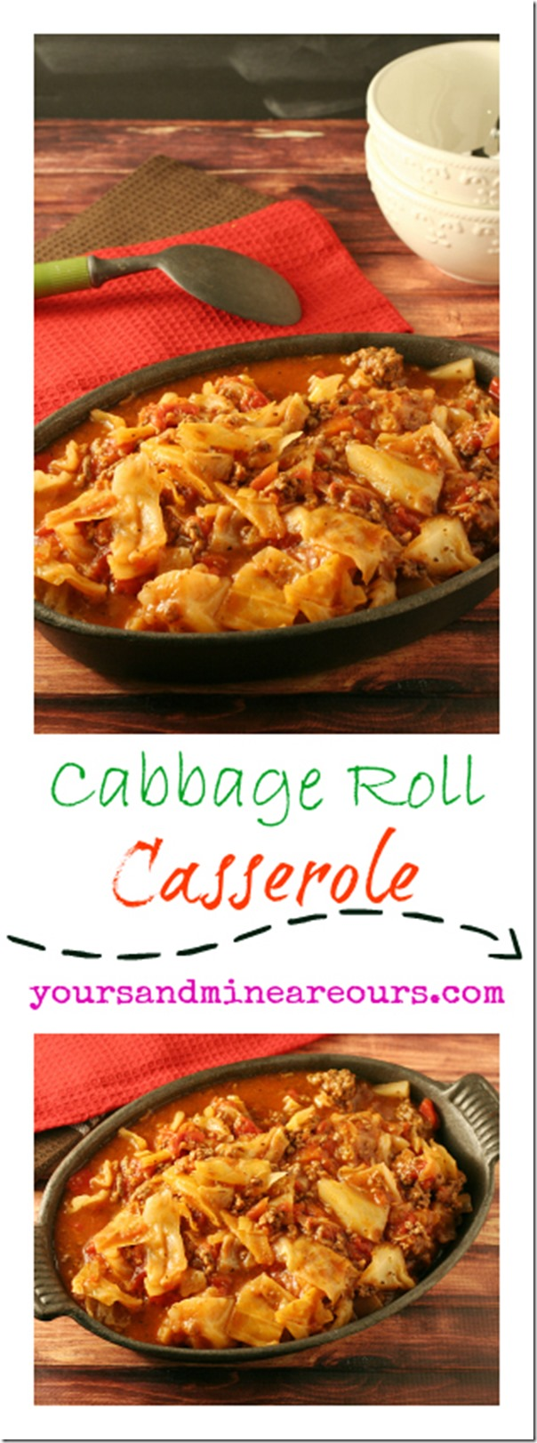 Unstuffed Cabbage Roll Casserole - Quick Weeknight Meal - Yours And Mine Are Ours - Delicious Low-Carb Dinner that's perfect for the days you are short on time!