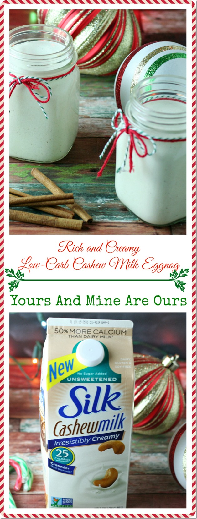 Rich and Creamy Low-Carb Cashew Milk Eggnog Yours And Mine Are Ours